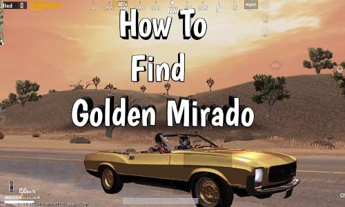 How To Find Golden Mirado