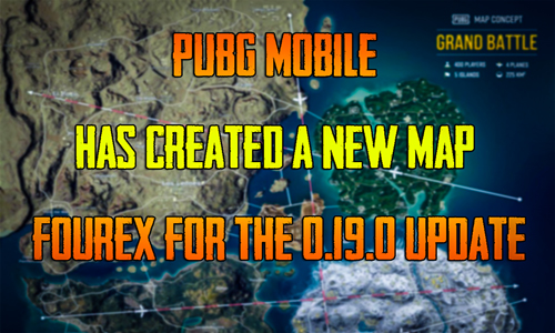 PUBG Mobile has Created a New Map Fourex for the 0.19.0 update