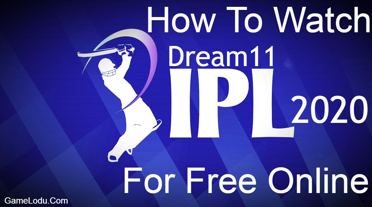 Watch Dream11 IPL 2020 For Free Online