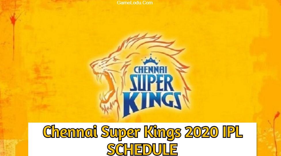 Chennai Super Kings 2020 IPL SCHEDULE