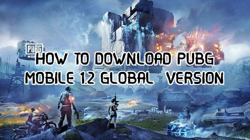 PUBG MOBILE 1.2 VERSION