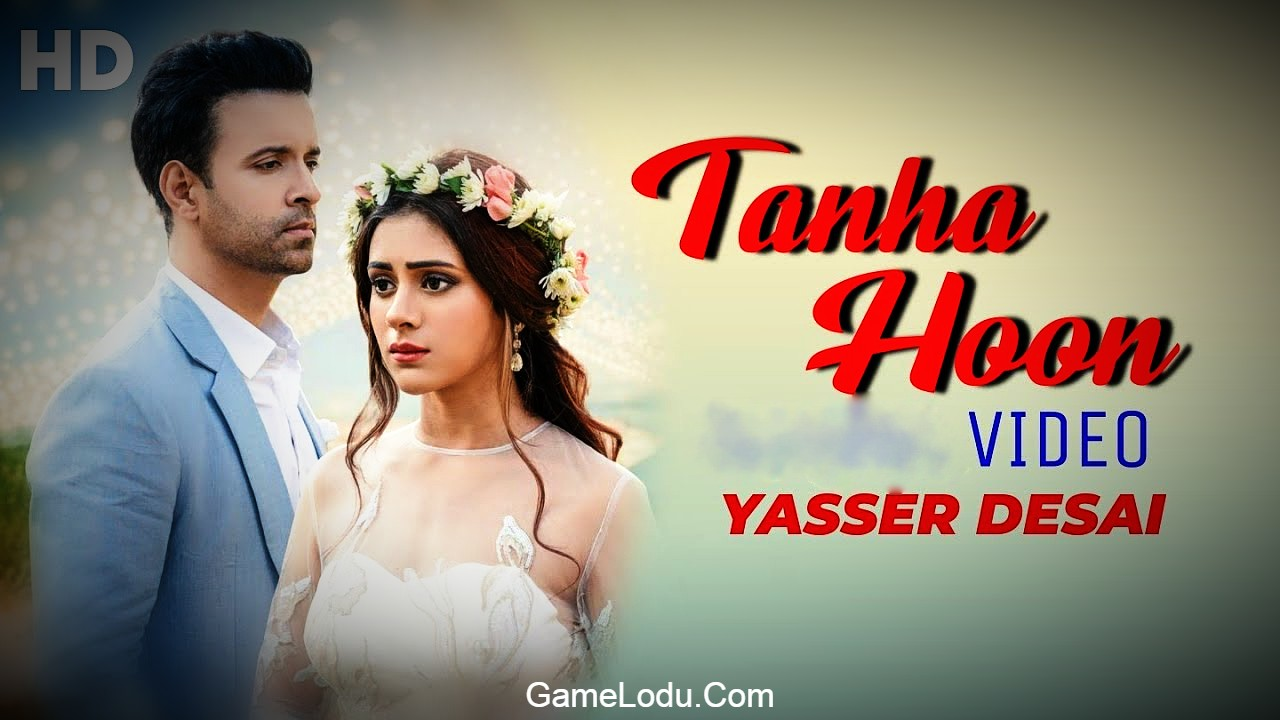 Tanha Hoon Yasser Desai Lyrics Mp3 Song