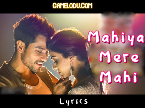 Mahiya Mere Mahi Lyrics Mp3 Song Download