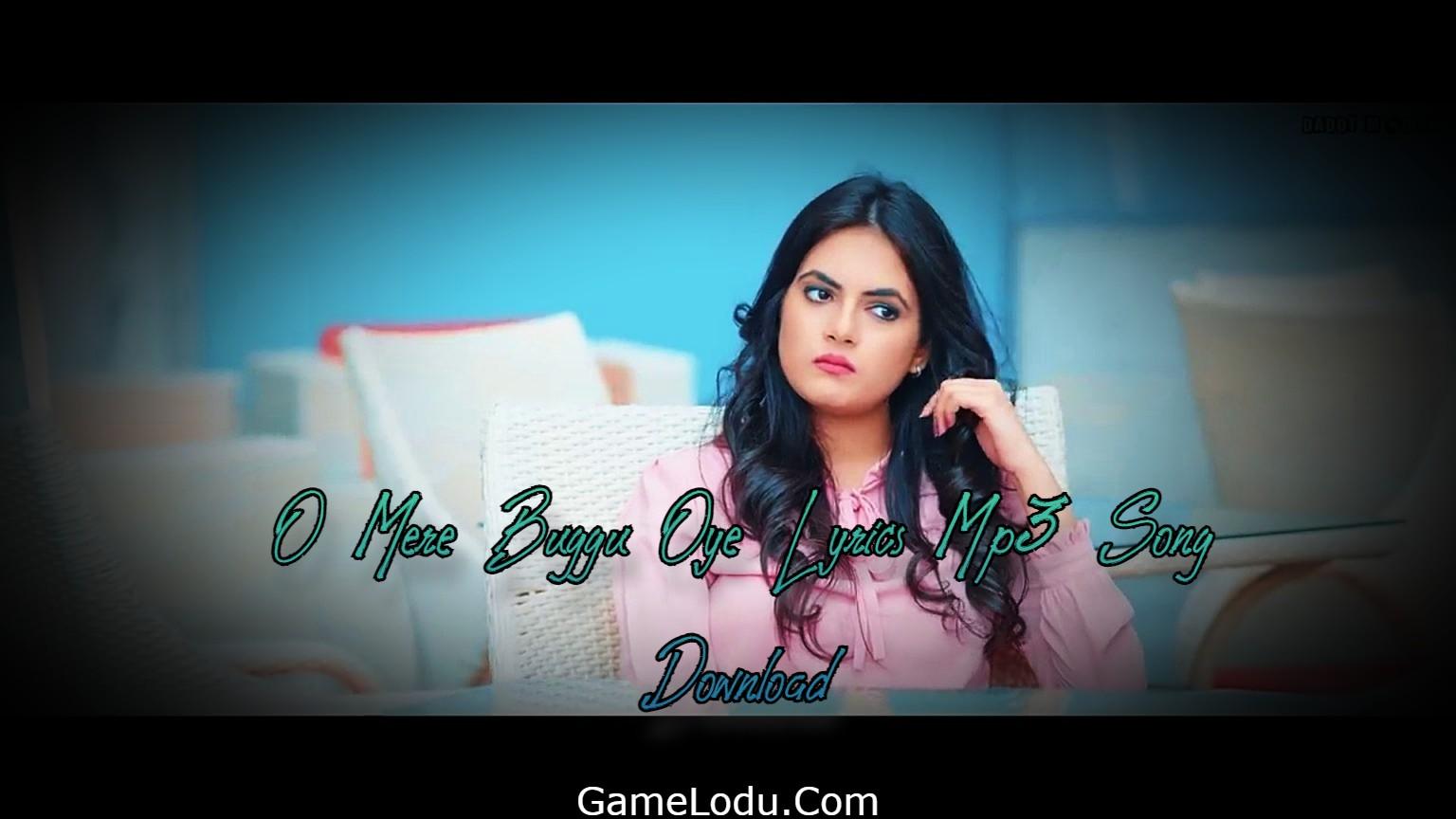 O Mere Buggu Oye Lyrics Mp3 Download