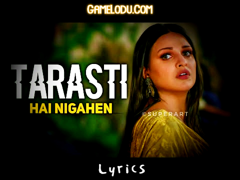 Tarasti Hain Nigahen Mp3 Song Download