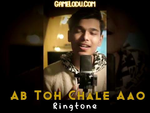 Ab Toh Chale Aao Ringtone