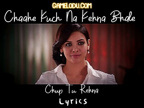 Chaahe Kuch Na Kehna Bhale Chup Tu Rehna Mp3 Song Download