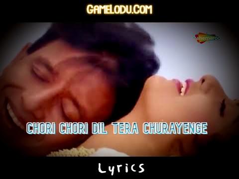 Chori Chori Dil Tera Churayenge Mp3 Song