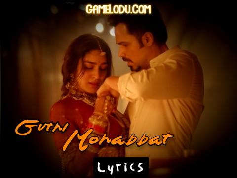 Guthi Mohabbat Mp3 Song