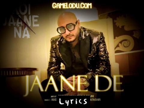 Jaane De Ye Bhi Jaane De Mp3 Song