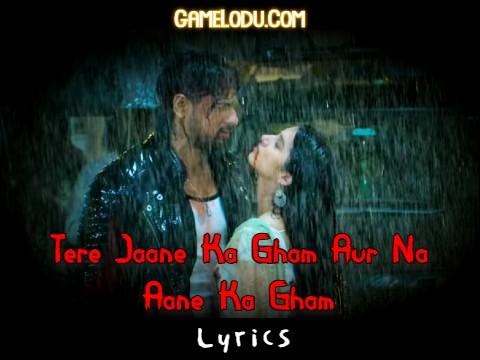 Tere Jaane Ka Gham Aur Na Aane Ka Gham Mp3 Song Download