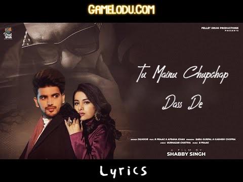 Tu Mainu Chupchap Dass De B Praak Mp3 Song Download