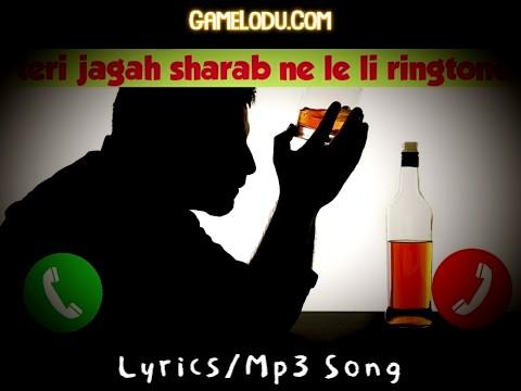 Teri Jagah Sharab Ne Le Li Ringtone Download