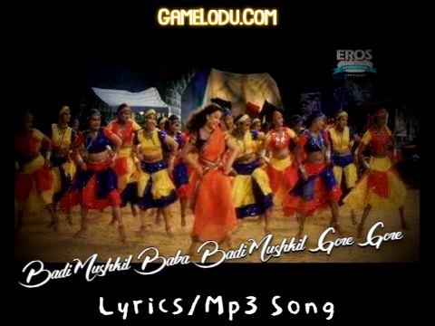 Badi Mushkil Baba Badi Mushkil Gore Gore Mp3 Song