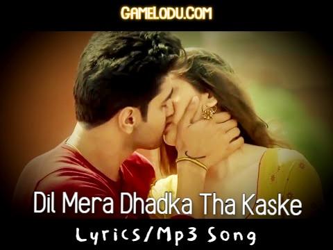 Dil Mera Dhadka Tha Kaske Mp3 Song