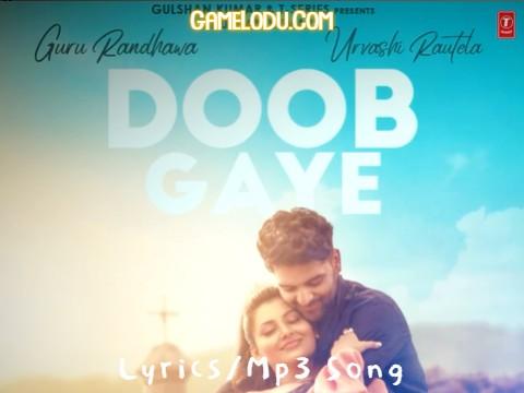 Doob Gaye Guru Randhawa Mp3 Song