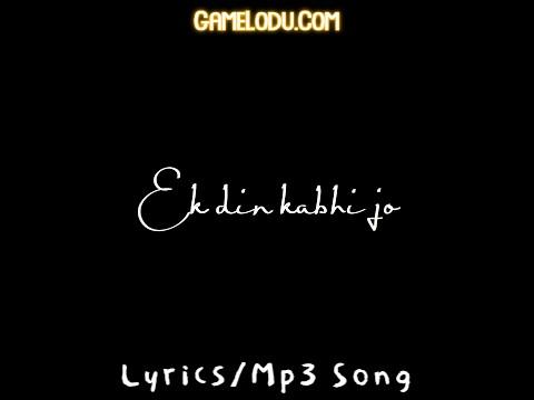 Ek Din Kabhi Jo Khud Ko Taraashe Mp3 Song