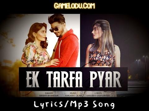 Ek Tarfa Hai Mera Pyar Mp3 Song