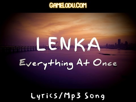 Everything At Once Lenka Mp3 Song