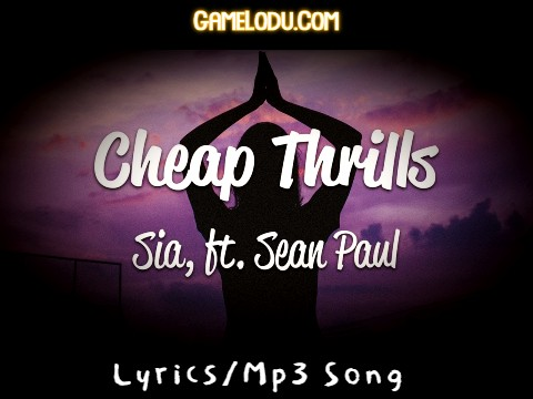 I Love Cheap Thrills Mp3 Song