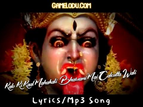 Kalo Ki Kaal Mahakali Bhawani Mai Calcutta Wali Mp3 Song
