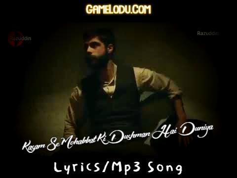 Kasam Se Mohabbat Ki Dushman Hai Duniya Mp3 Song
