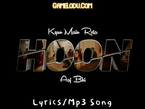 Kyun Main Rota Hoon Aaj Bhi Mp3 Song