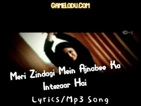 Meri Zindagi Mein Ajnabee Ka Intezaar Hai Mp3 Song