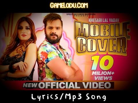 Mobile Cover Song Khesari Lal Yadav Mp3 Song