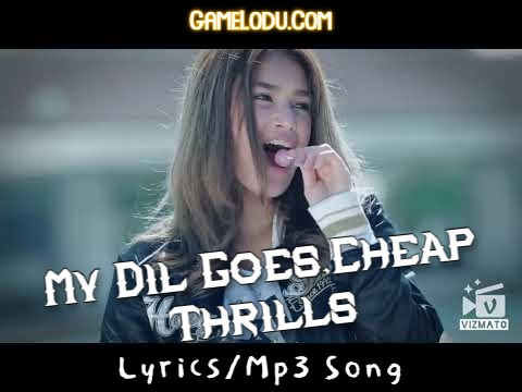 My Dil Goes,Cheap Thrills Mp3 Song