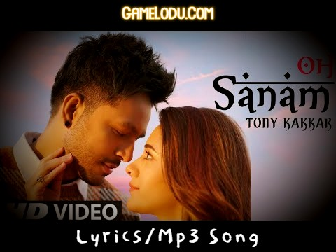 Oh Sanam Tony Kakkar Shreya Ghoshal Mp3 Song
