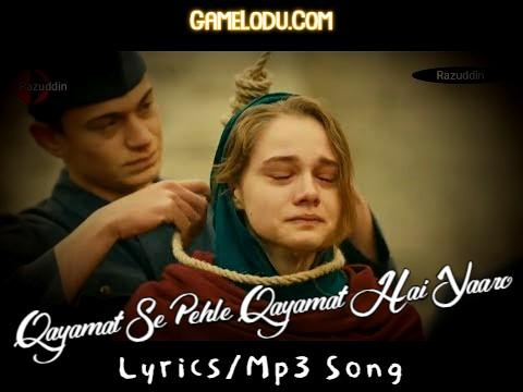 Qayamat Se Pehle Qayamat Hai Yaaro Mp3 Song