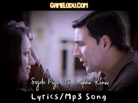 Sajde Kiye Hai Lakho Remix Mp3 Song