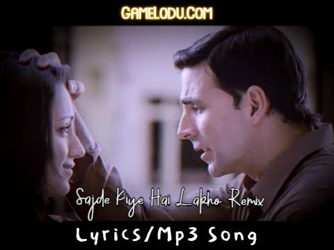 Sajde Kiye Hai Lakho Remix Mp3 Song