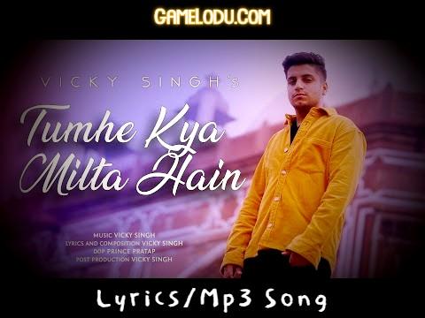 Ki Tum Mujhe Chod Ke Jate Ho Tumhe Kya Milta Hai Mp3 Song