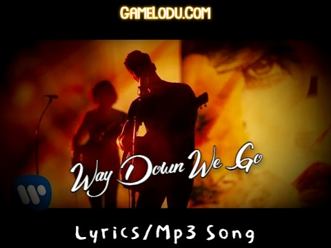 Way Down We Go Mp3 Song