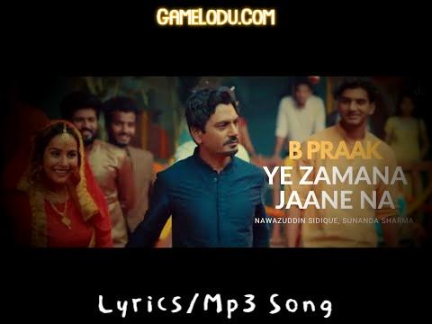 Ye Zamana Jaane Na Kya Kara Sakti Hai B Praak Mp3 Song