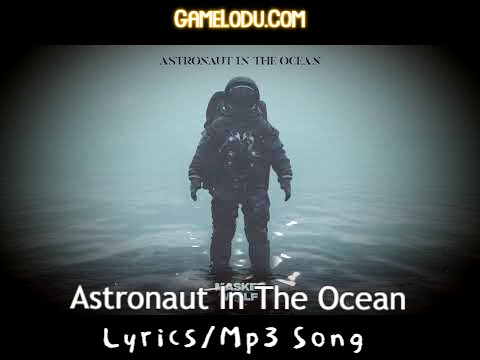 Astronaut In The Ocean Mp3 Song