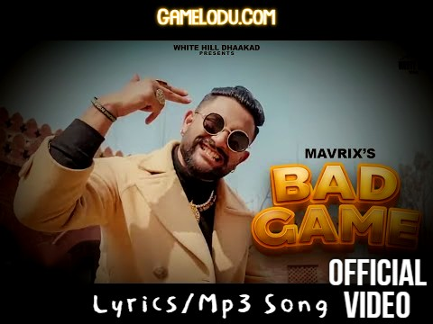 Bad Game Mavrix Mp3 Song