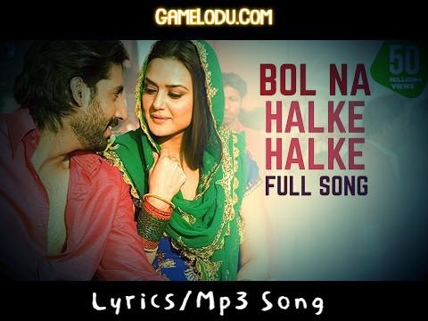 Bol Na Halke Halke Mp3 Song