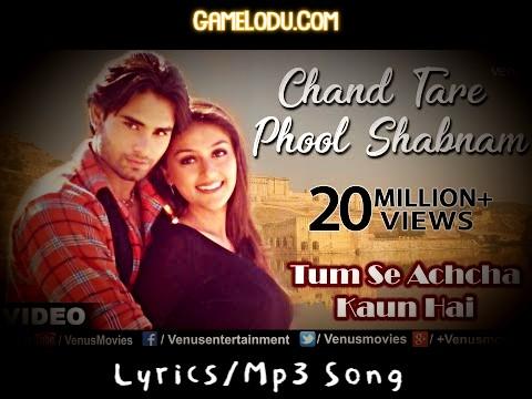 Chand Tare Phool Shabnam Tumse Achcha Kaun Hai Mp3 Song