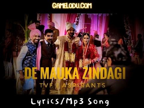 De Mauka Zindagi Aspirants Mp3 Song