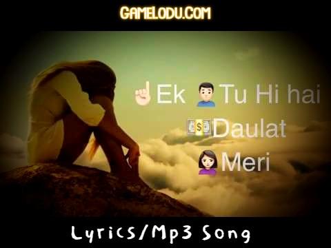 Ek Tu Hi Hai Daulat Meri Mp3 Song