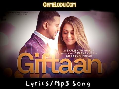 Giftaan By Abhinav Shekhar And Shambhavi Thakur Mp3 Song