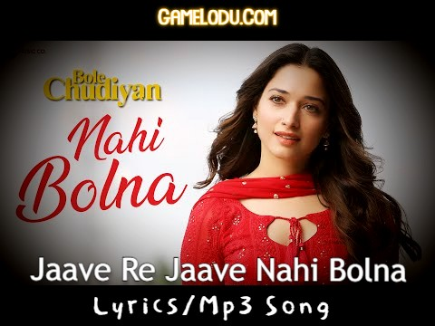 Jaave Re Jaave Nahi Bolna Mp3 Song