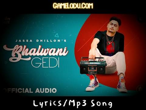 Bhalwani Gedi Jassa Dhillon Mp3 Song