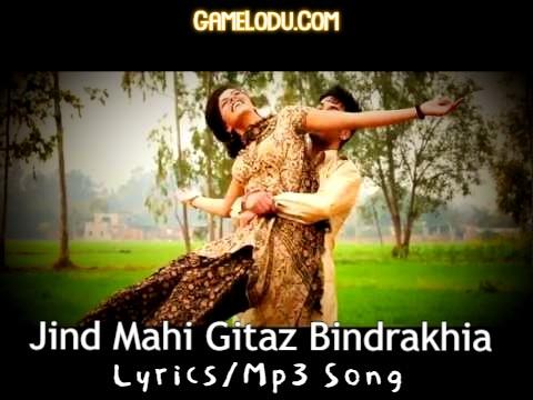 Jind Mahi Je Chaliyo Gitaz Bindrakhia Mp3 Song