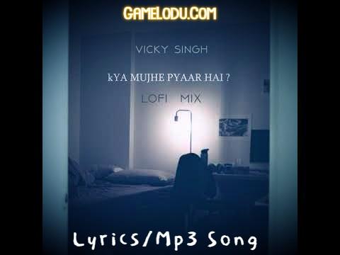 Kya Mujhe Pyaar Hai Lofi Mix Mp3 Song