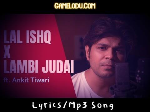 Lal Ishq X Lambi Judai Ankit Tiwari New Version Mp3 Song