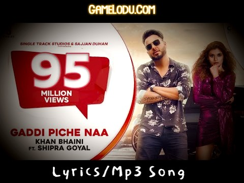Gaddi Pichhe Naa Khan Bhaini Mp3 Song
